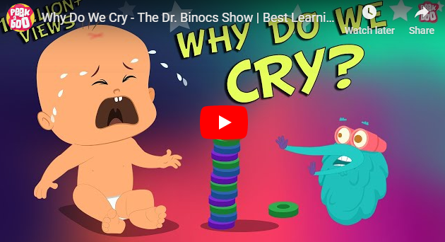 Why Do We Cry - The Dr. Binocs Show